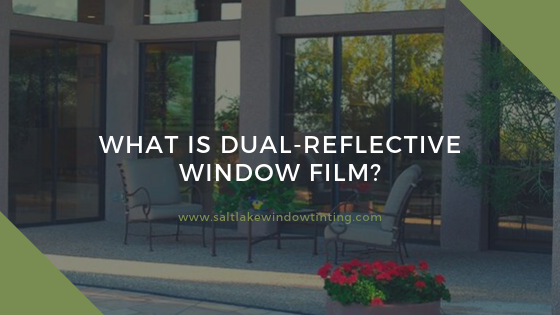 dual reflective window film salt lake